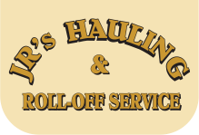JR's Hauling and Roll Off Service